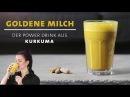 Goldene Milch Kurkuma Power Drink Stärkt dein Immunsystem und hält gesund