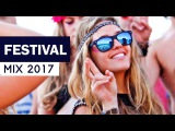 Festival Mix 2017 - Best of EDM  Electro House Music