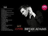 Bryan Adams Greatest Hits Cover 2017 - Best Bryan Adams Songs