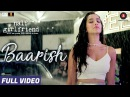 Baarish - Full Video | Half Girlfriend | Arjun Kapoor Shraddha Kapoor| Ash King , Sashaa | Tanishk
