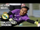 Keylor Navas / Goalkeeper Training / Real Madrid CF !