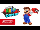 Super Mario Odyssey  Трейлер Nintendo Switch