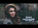 Dilso'z - Hayot bozori   Дилсуз - Хаёт бозори (music version)