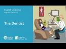 Learn English Via Listening Beginner Lesson 76 The Dentist