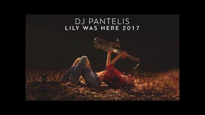 DJ Pantelis - Lily Was Here 2017