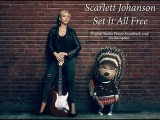 Scarlett Johansson - Set It All Free Official (Song Edited because of copyright claims)
