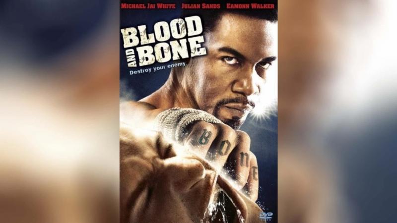 Кровь и кость 2009 Blood and Bone