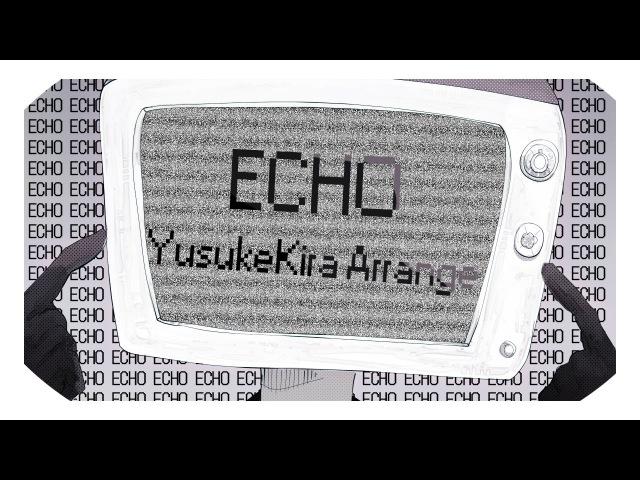 KIRA - ECHO ft. GUMI English (Remix)