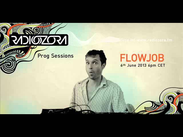 Prog Sessions 1 with FLOWJOB on radiOzora - June 2013