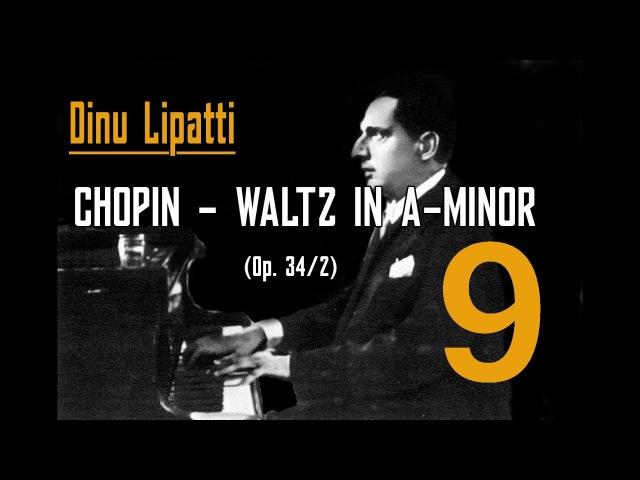 Dinu Lipatti - Chopin Waltz in A Minor (Op. 34/2)