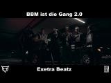 BBM - BBM IST DIE GANG 2.0 prod. Exetra Beatz