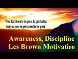 #Les Brown - #Awareness, Discipline - #Les Brown Motivation