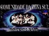 CD COMPLETO Comunidade da Zona Sul - Rompendo em F