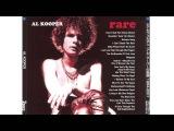 Al Kooper - Al Kooper Rare + Well Done The Greatest &amp Most Obscure Recordings CD1 Rare