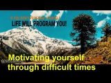 #Les Brown - #Motivating yourself through difficult times
