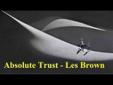 #Absolute Trust - #Les Brown