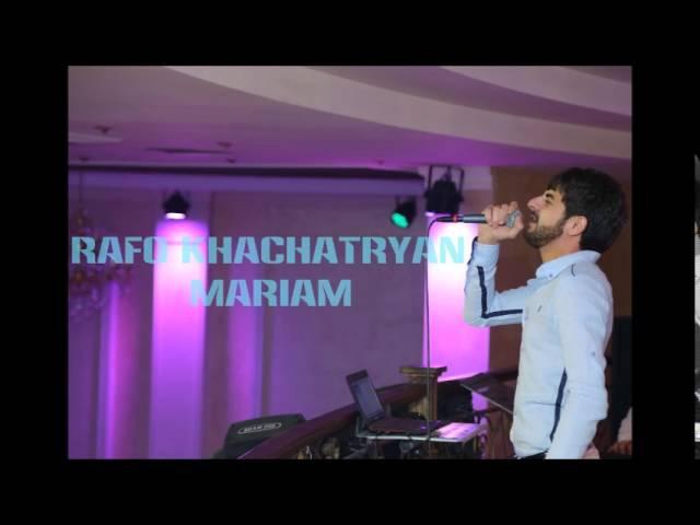 RAFO KHACHATRYAN - MARIAM (2016)