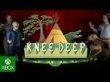 Knee Deep - Xbox One Launch Trailer