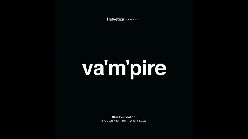 HelveticaProject • Va'm'pire