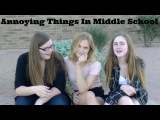 Annoying Things In Middle School by Samantha Potter (and Friends)