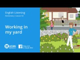 Learn English Listening  Elementary - Lesson 54. Working in my Yard