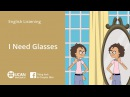 Learn English Listening | Elementary - Lesson 44. I Need Glasses