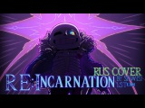 [Undertale] RE:Incarnation┃ Again [RUS COVER]┃Для 40 000 подписчиков┃