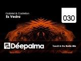 Gabriel &amp Castellon - Es Vedra (Touch &amp Go Radio Mix)