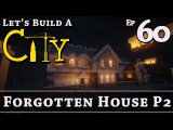 How To Build A City  Minecraft  Forgotten House P2  E60  Z One N Only