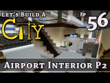 How To Build A City  Minecraft  Airport Interior P2  E56  Z One N Only