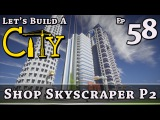 How To Build A City  Minecraft  Shop Skyscraper P2  E58  Z One N Only