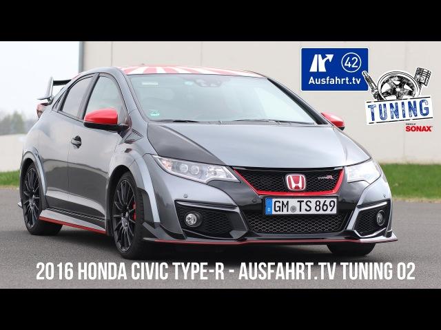 Ausfahrt.TV Tuning - Folge 02: 2016 Honda Civic Type-R inkl. CarPorn Sound Check