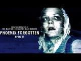 Забытый Феникс (Phoenix Forgotten) Новинка 2017 ужасы, От создателей