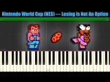 Nintendo World Cup (NES) - Losing Is Not An Option (Match 2) УРОК PIANO SYNTHESIA