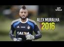 Alex Muralha ● Best Saves | Melhores Defesas ● Flamengo - 2016 | HD