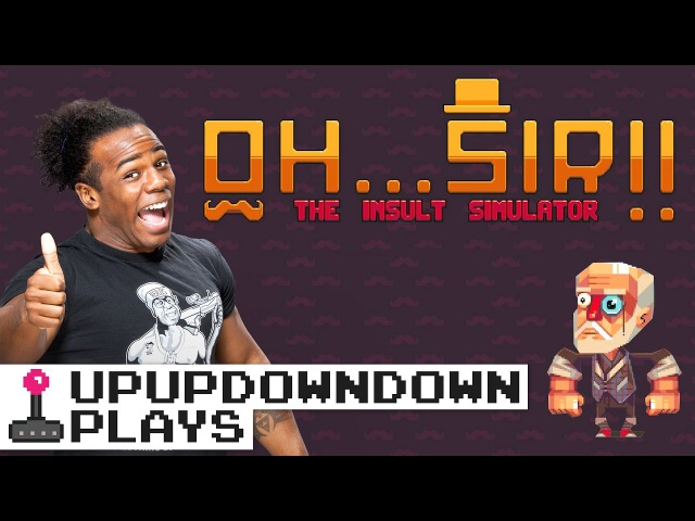 HOW DARE YOU Insults abound as Austin takes on Oh...Sir! — UpUpDownDown Plays
