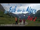 Zu Fuß über die Alpen Teil 2 von 2