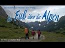Zu Fuß über die Alpen Teil 1 von 2