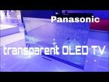 Panasonic transparent OLED TV Prototype at IFA 2017 [4K UHD 2160p]