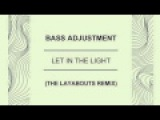 Bass Adjustment - Let In The Light - The Layabouts Remix