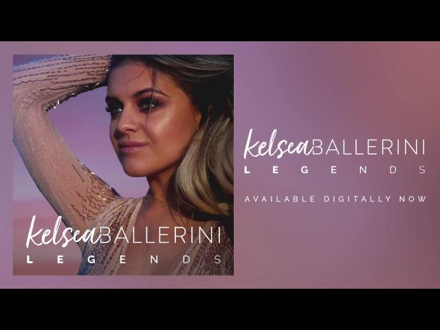 Kelsea Ballerini - Legends (Official Audio)