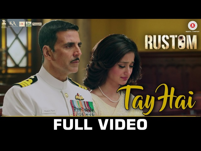 Tay Hai - Full Video | Rustom | Akshay Kumar Ileana D'cruz | Ankit Tiwari