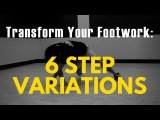 Bboy Tutorial 6-Step Variations Use These Little-Known Tricks To Transform Your 6-Step