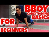 Bboy Conditioning Strength Exercises for Beginners | Bboy Tutorial | How to Breakdance