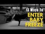 Bboy Tutorial 13 Ways to Enter Your Baby Freeze BreakDance Decoded