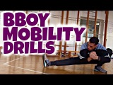 Mobility Drills | Bboy Tutorial | How to Breakdance | Bboy Conditioning Strength Exercises