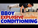Explosive Bboy Conditioning Strength Exercises | Bboy Tutorial | How to Breakdance