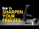Bboy Freeze Tutorial How to Make Your Freezes Sharp BreakDance Decoded