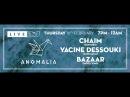 DJ Mag Live Presents Anomalia w/ Chaim, Yacine Dessouki and Bazaar