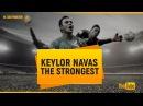 Keylor Navas - The Strongest